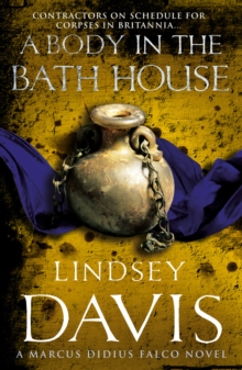 A Body In The Bath House : (Falco 13), Paperback / softback Book