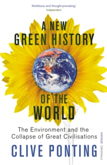 A New Green History Of The World : The Environment and the Collapse of Great Civilizations, Paperback Book