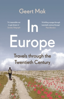 In Europe : Travels Through the Twentieth Century, Paperback / softback Book