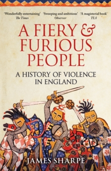 A Fiery & Furious People : A History of Violence in England, Paperback Book