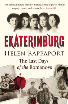 Ekaterinburg : The Last Days of the Romanovs, Paperback Book