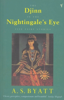 The Djinn In The Nightingale's Eye : Five Fairy Stories, Paperback / softback Book