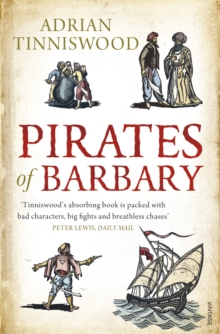 Pirates Of Barbary : Corsairs, Conquests and Captivity in the 17th-Century Mediterranean, Paperback / softback Book