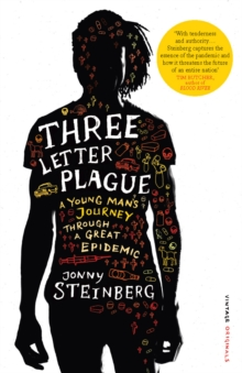 Three Letter Plague : A Young Man's Journey Through a Great Epidemic, Paperback Book