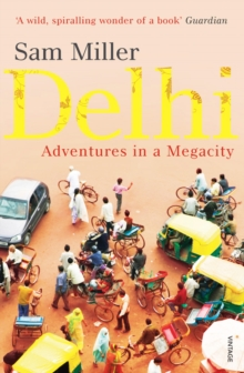 Delhi : Adventures in a Megacity, Paperback / softback Book