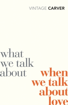What We Talk About When We Talk About Love, Paperback Book