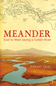 Meander : East to West along a Turkish River, Paperback Book