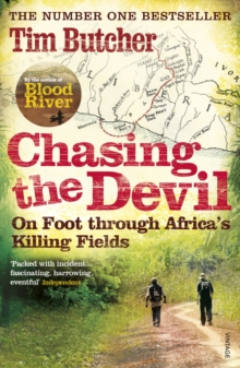 Chasing the Devil : On Foot Through Africa's Killing Fields, Paperback / softback Book