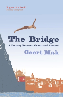 The Bridge : A Journey Between Orient and Occident, Paperback Book