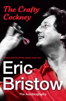 Eric Bristow: The Autobiography : The Crafty Cockney, Paperback Book