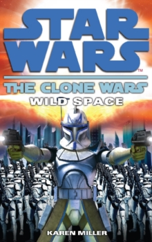 Clone Wars: Wild Space, Paperback / softback Book
