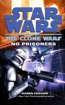 Star Wars: The Clone Wars - No Prisoners, Paperback Book