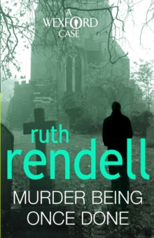 Murder Being Once Done : (A Wexford Case), Paperback / softback Book