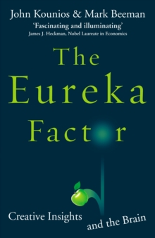 The Eureka Factor : Creative Insights and the Brain, Paperback Book