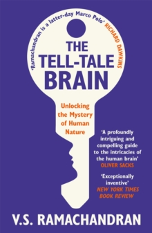 The Tell-Tale Brain : Unlocking the Mystery of Human Nature, Paperback Book