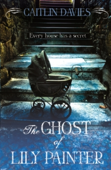 The Ghost of Lily Painter, Paperback / softback Book