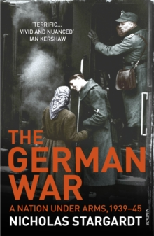 The German War : A Nation Under Arms, 1939-45, Paperback / softback Book