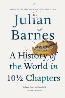 A History of the World In 10 1/2 Chapters, Paperback Book
