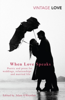 When Love Speaks : Poetry and Prose for Weddings, Relationships and Married Life., Paperback Book