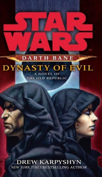 Star Wars: Darth Bane - Dynasty of Evil, Paperback Book
