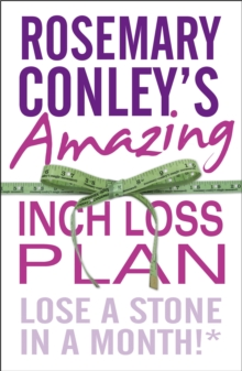 Rosemary Conley's Amazing Inch Loss Plan : Lose a Stone in a Month, Paperback / softback Book