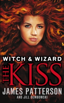 Witch & Wizard: The Kiss : (witch & Wizard 4), Paperback Book