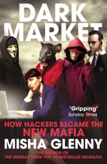 DarkMarket : How Hackers Became the New Mafia, Paperback Book