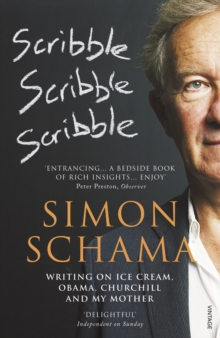 Scribble, Scribble, Scribble : Writing on Ice Cream, Obama, Churchill and My Mother, Paperback Book