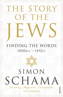 The Story of the Jews : Finding the Words (1000 BCE - 1492), Paperback / softback Book
