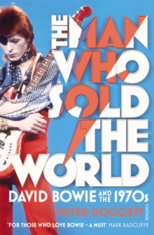 The Man Who Sold The World : David Bowie And The 1970s, Paperback Book