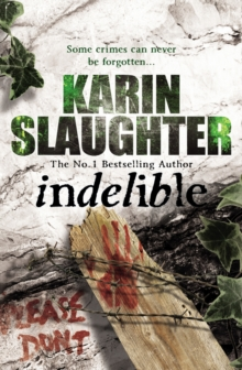 Indelible : (Grant County series 4), Paperback / softback Book