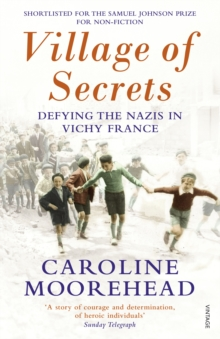 Village of Secrets : Defying the Nazis in Vichy France, Paperback / softback Book