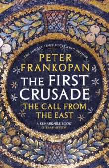 The First Crusade : The Call from the East, Paperback / softback Book