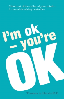 I'm Ok, You're Ok, Paperback / softback Book