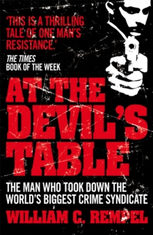 At The Devil's Table : The Man Who Took Down the World's Biggest Crime Syndicate, Paperback Book