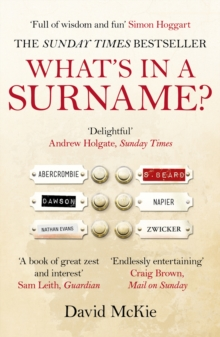 What's in a Surname? : A Journey from Abercrombie to Zwicker, Paperback Book