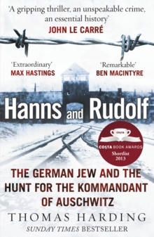 Hanns and Rudolf : The German Jew and the Hunt for the Kommandant of Auschwitz, Paperback Book