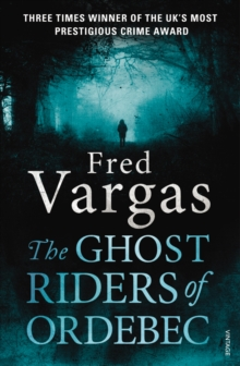 The Ghost Riders of Ordebec : A Commissaire Adamsberg novel, Paperback Book