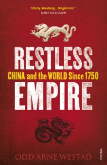 Restless Empire : China and the World Since 1750, Paperback Book