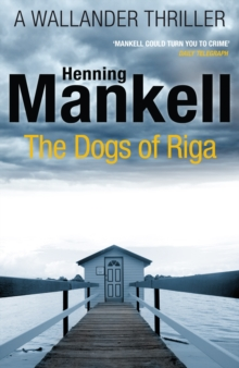 The Dogs of Riga : Kurt Wallander, Paperback Book