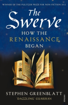 The Swerve : How the Renaissance Began, Paperback / softback Book