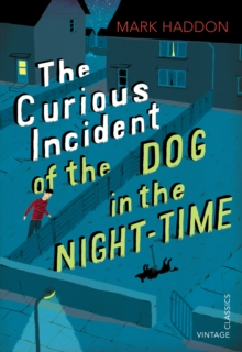 The Curious Incident of the Dog in the Night-time : Vintage Children's Classics, Paperback Book