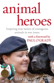 Animal Heroes : Inspiring true stories of courageous animals, Paperback / softback Book