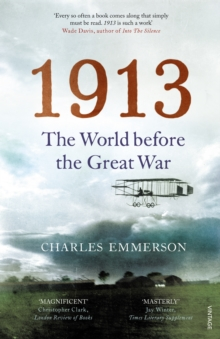 1913 : The World before the Great War, Paperback Book