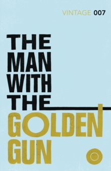 The Man with the Golden Gun, Paperback / softback Book