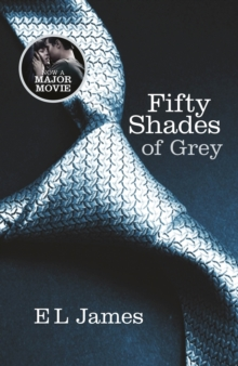 Fifty Shades of Grey : Book One of the Fifty Shades Trilogy (Fifty Shades of Grey Series), Paperback Book