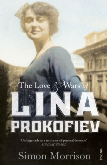 The Love and Wars of Lina Prokofiev : The Story of Lina and Serge Prokofiev, Paperback Book