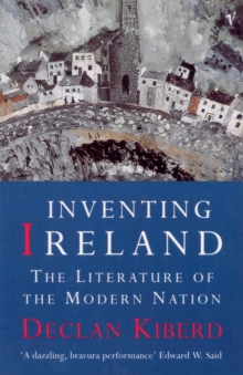 Inventing Ireland : The Literature of a Modern Nation, Paperback / softback Book