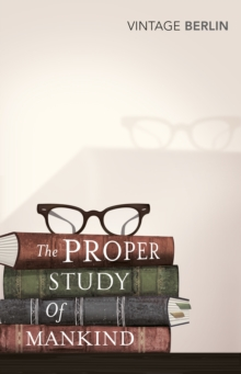The Proper Study Of Mankind : An Anthology of Essays, Paperback / softback Book