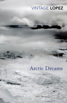 Arctic Dreams, Paperback Book